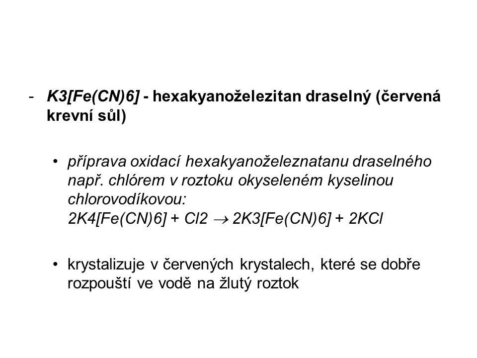 K3[Fe(CN)6] - hexakyanoželezitan draselný (červená krevní sůl)